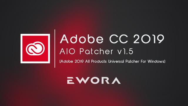Adobe CC 2019 AIO Patcher v1.5 de ZeroCode : Activator pour les produits Adobe 2019