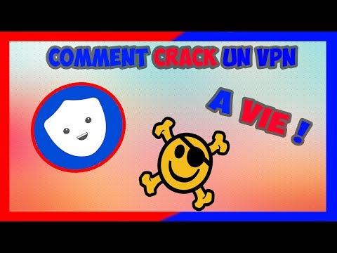 [TUTO] CRACK UN VPN A VIE ! [2019]