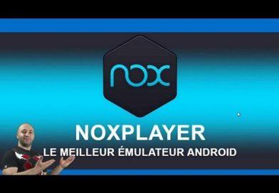 NoxPlayer 6 L'emulateur android parfait android sur windows