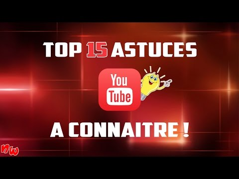 [Astuce] Top 15 astuces YOUTUBE à connaître ! | Fr