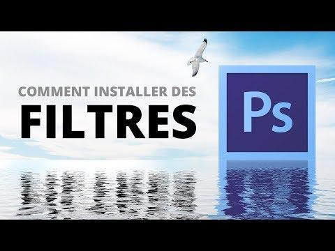 Comment installer des filtres dans les différentes versions de Photoshop