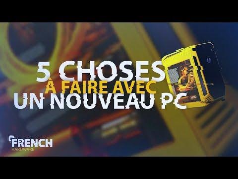 5 Choses À Faire Avec Un Nouveau Pc !