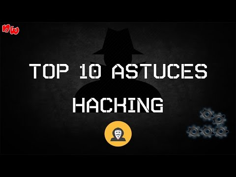 [Astuce] Top 10 astuces Hacking !  | Pc & Android
