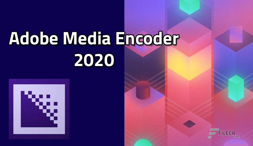 Adobe Media Encoder CC 2020 14.0.4.16 RePack + MacOS