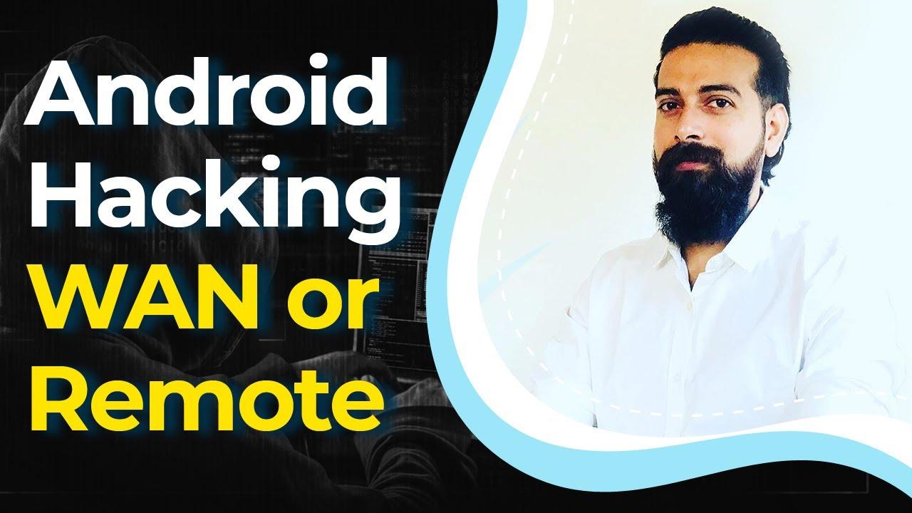 Comment pirater à distance un téléphone Android - piratage WAN ou Internet