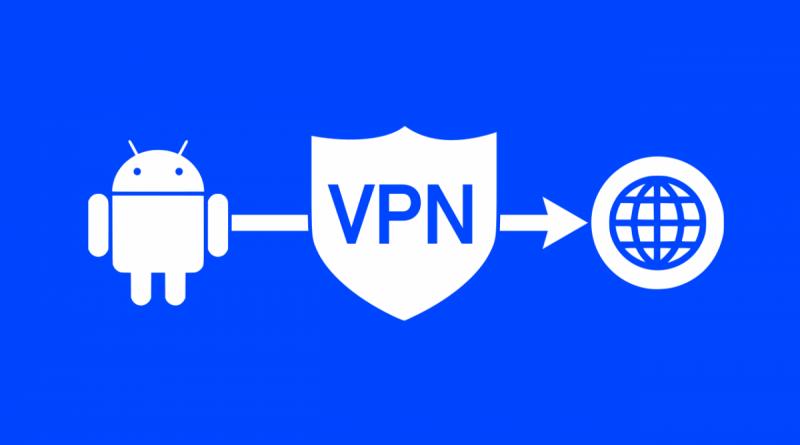 Les meilleurs VPN pour Android - et pourquoi vous en avez besoin maintenant