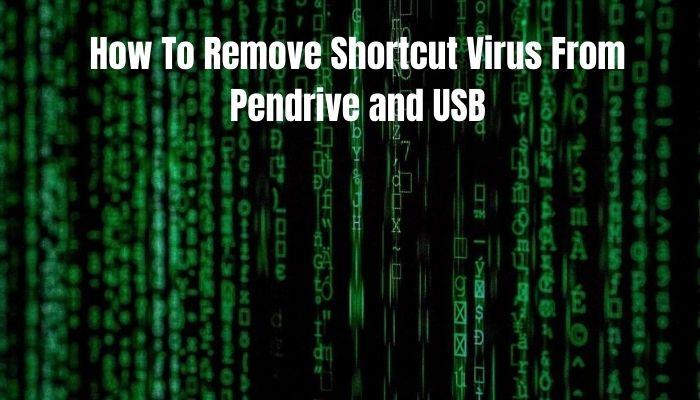 pendrive shortcut virus