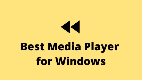 7 Meilleur lecteur multimédia pour Windows gratuit en 2020