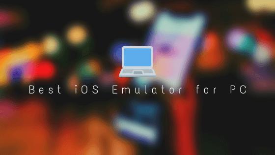 Meilleur émulateur iOS pour PC - Top 6 en 2021