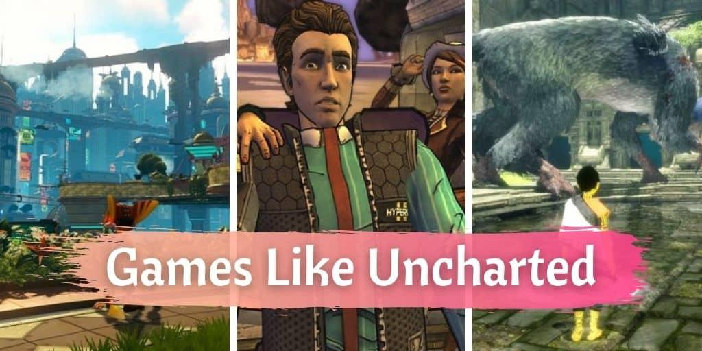 Games Like Uncharted