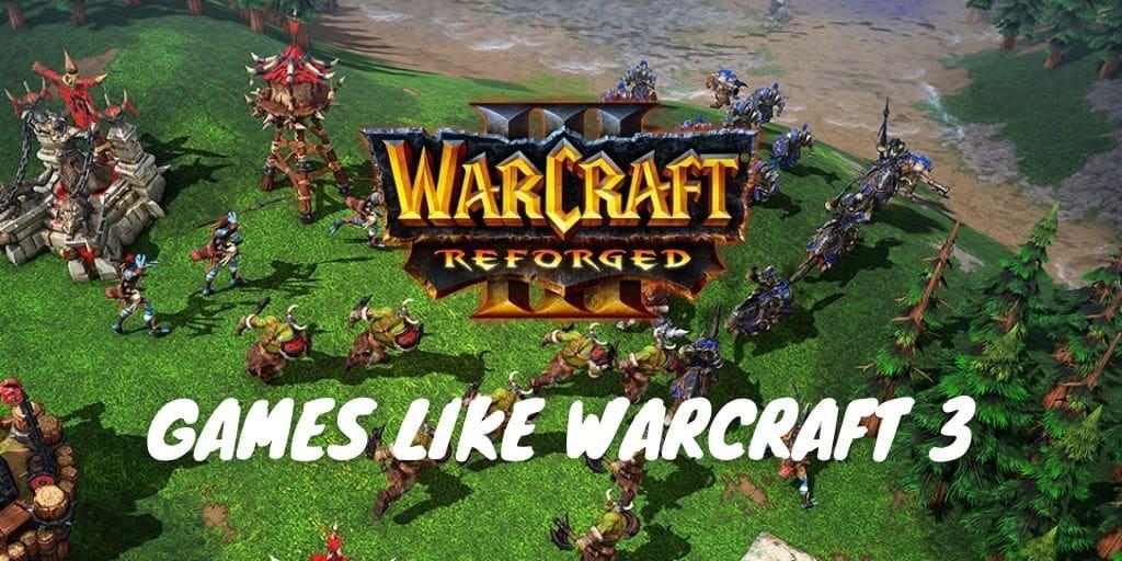 Games Like Warcraft 3