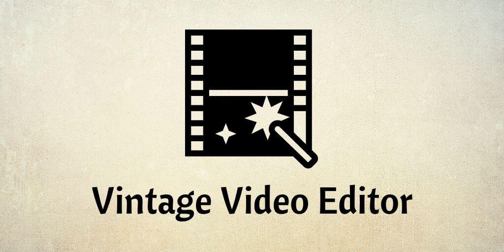Vintage Video Editor