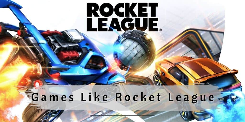 Games Like Rocket League