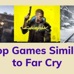 Games Similar to Far Cry