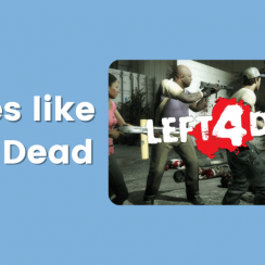Games like Left 4 Dead