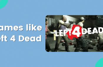 Games like Left 4 Dead