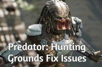 Comment réparer Predator: plantages, erreurs et problèmes de performances sur les terrains de chasse