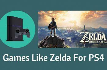 Games Like Zelda For PS4