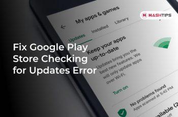 Comment corriger l'erreur de Google Play Store lors de la vérification des mises à jour