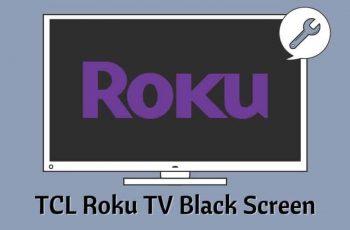 TCL Roku TV Black Screen
