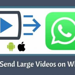 How to Send Large Videos on WhatsApp